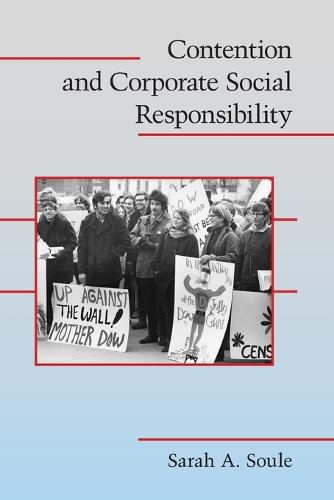 Contention and Corporate Social Responsibility - Cambridge Studies in Contentious Politics (Paperback)