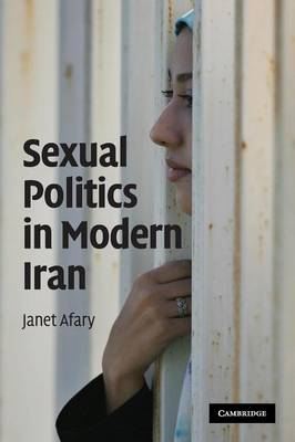 Sexual Politics in Modern Iran (Paperback)