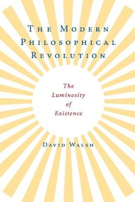 The Modern Philosophical Revolution: The Luminosity of Existence (Paperback)