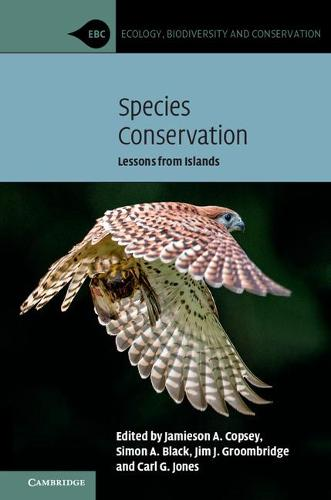 Ecology, Biodiversity and Conservation: Species Conservation: Lessons from Islands (Paperback)
