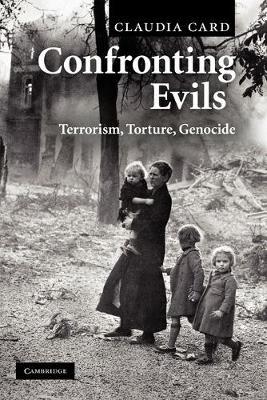 Confronting Evils: Terrorism, Torture, Genocide (Paperback)