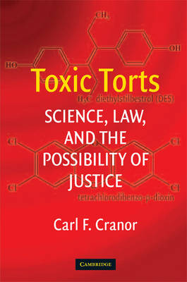 Toxic Torts: Science, Law and the Possibility of Justice (Paperback)