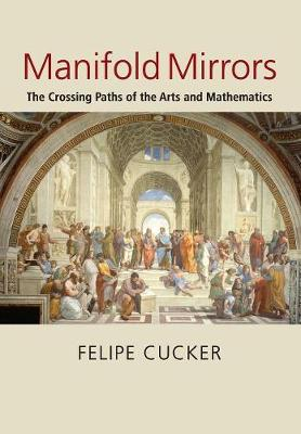 Manifold Mirrors: The Crossing Paths of the Arts and Mathematics (Paperback)
