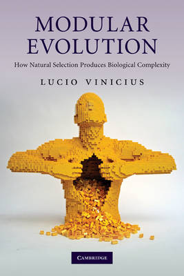 Modular Evolution: How Natural Selection Produces Biological Complexity (Paperback)