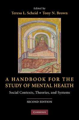 A Handbook for the Study of Mental Health: Social Contexts, Theories, and Systems (Paperback)