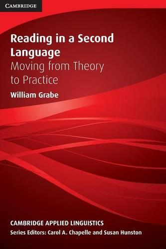 Reading in a Second Language: Moving from Theory to Practice - Cambridge Applied Linguistics (Paperback)