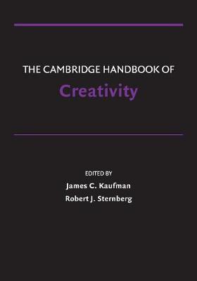 The Cambridge Handbook of Creativity - Cambridge Handbooks in Psychology (Paperback)