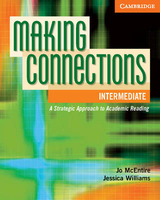 Making Connections Intermediate Student's Book: A Strategic Approach to Academic Reading and Vocabulary (Paperback)