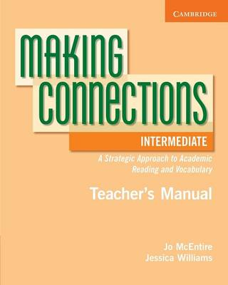 Making Connections Intermediate Teacher's Manual: A Strategic Approach to Academic Reading and Vocabulary (Paperback)