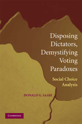 Disposing Dictators, Demystifying Voting Paradoxes: Social Choice Analysis (Paperback)