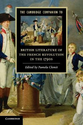 The Cambridge Companion to British Literature of the French Revolution in the 1790s - Cambridge Companions to Literature (Paperback)