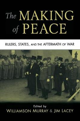 The Making of Peace: Rulers, States, and the Aftermath of War (Paperback)