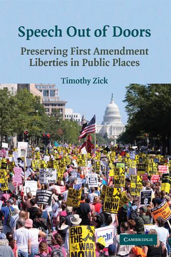Speech Out of Doors: Preserving First Amendment Liberties in Public Places (Paperback)