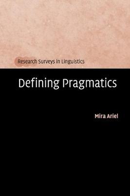 Research Surveys in Linguistics: Defining Pragmatics (Paperback)