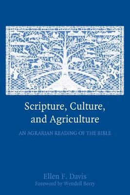 Scripture, Culture, and Agriculture: An Agrarian Reading of the Bible (Paperback)