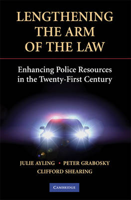 Lengthening the Arm of the Law: Enhancing Police Resources in the Twenty-First Century - Cambridge Studies in Criminology (Paperback)
