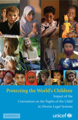 Protecting the World's Children: Impact of the Convention on the Rights of the Child in Diverse Legal Systems (Paperback)