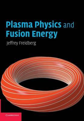 Plasma Physics and Fusion Energy (Paperback)