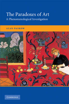 The Paradoxes of Art: A Phenomenological Investigation (Paperback)