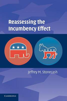 Reassessing the Incumbency Effect (Paperback)