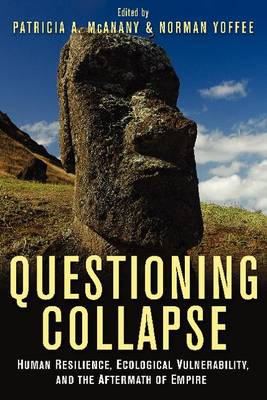 Questioning Collapse: Human Resilience, Ecological Vulnerability, and the Aftermath of Empire (Paperback)