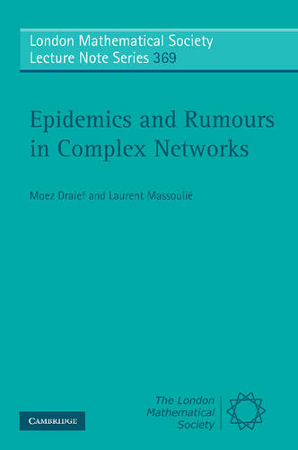 Epidemics and Rumours in Complex Networks - London Mathematical Society Lecture Note Series 369 (Paperback)