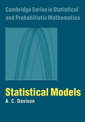 Statistical Models - Cambridge Series in Statistical and Probabilistic Mathematics 11 (Paperback)