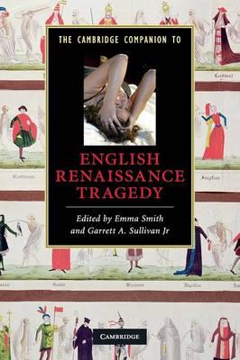 The Cambridge Companion to English Renaissance Tragedy - Cambridge Companions to Literature (Paperback)