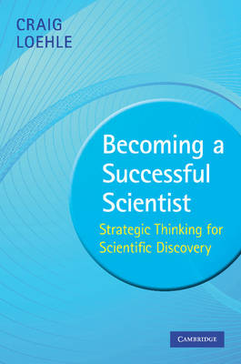 Becoming a Successful Scientist: Strategic Thinking for Scientific Discovery (Paperback)
