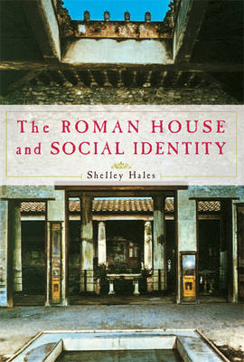 The Roman House and Social Identity (Paperback)
