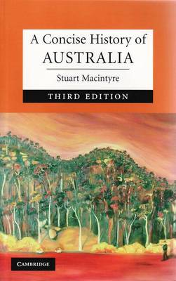 A Concise History of Australia - Cambridge Concise Histories (Paperback)
