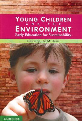 Young Children and the Environment: Early Education for Sustainability (Paperback)