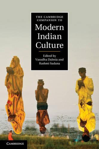 Cambridge Companions to Culture: The Cambridge Companion to Modern Indian Culture (Paperback)