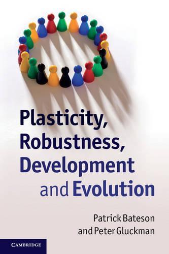 Plasticity, Robustness, Development and Evolution (Paperback)