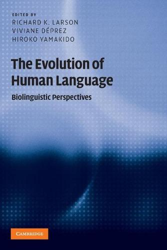 The Evolution of Human Language: Biolinguistic Perspectives - Approaches to the Evolution of Language (Paperback)