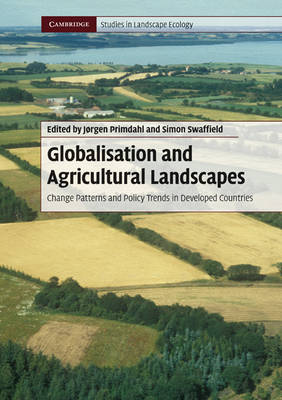 Globalisation and Agricultural Landscapes: Change Patterns and Policy trends in Developed Countries - Cambridge Studies in Landscape Ecology (Paperback)