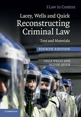 Law in Context: Lacey, Wells and Quick Reconstructing Criminal Law: Text and Materials (Paperback)