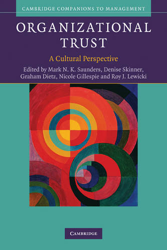 Organizational Trust: A Cultural Perspective - Cambridge Companions to Management (Paperback)