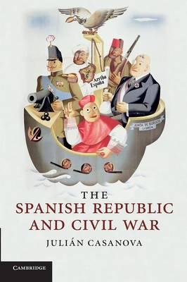The Spanish Republic and Civil War (Paperback)
