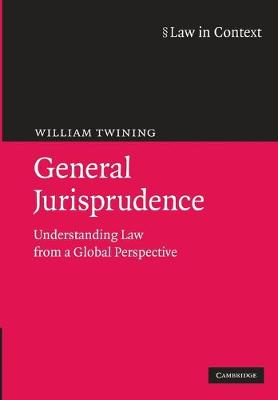 General Jurisprudence: Understanding Law from a Global Perspective - Law in Context (Paperback)