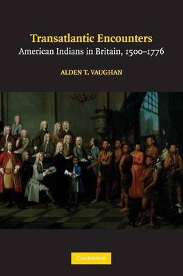 Transatlantic Encounters: American Indians in Britain, 1500-1776 (Paperback)