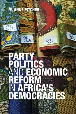 Party Politics and Economic Reform in Africa's Democracies - African Studies 119 (Paperback)