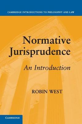 Normative Jurisprudence: An Introduction - Cambridge Introductions to Philosophy and Law (Paperback)