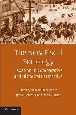 The New Fiscal Sociology: Taxation in Comparative and Historical Perspective (Paperback)