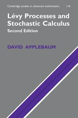 Levy Processes and Stochastic Calculus ICM Edition - Cambridge Studies in Advanced Mathematics 116 (Paperback)