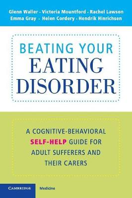 Beating Your Eating Disorder: A Cognitive-Behavioral Self-Help Guide for Adult Sufferers and their Carers (Paperback)