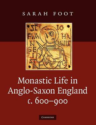 Monastic Life in Anglo-Saxon England, c.600-900 (Paperback)
