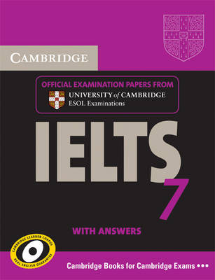 Cambridge IELTS 7 Student's Book with Answers: Examination Papers from University of Cambridge ESOL Examinations - IELTS Practice Tests (Paperback)