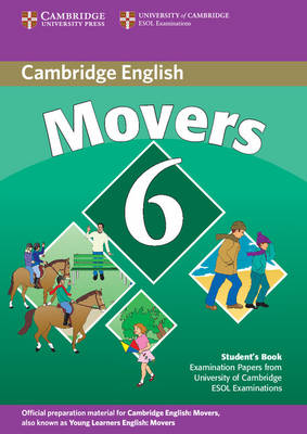 Cambridge Young Learners English Tests 6 Movers Student's Book: Examination Papers from University of Cambridge ESOL Examinations (Paperback)