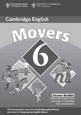 Cambridge Young Learners English Tests 6 Movers Answer Booklet: Cambridge Young Learners English Tests 6 Movers Answer Booklet No. 6 (Paperback)